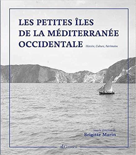 Couverture de Les petites îles de Méditerranée occidentale, sous la direction de Brigitte Marin, éditions Gaussen, 2021