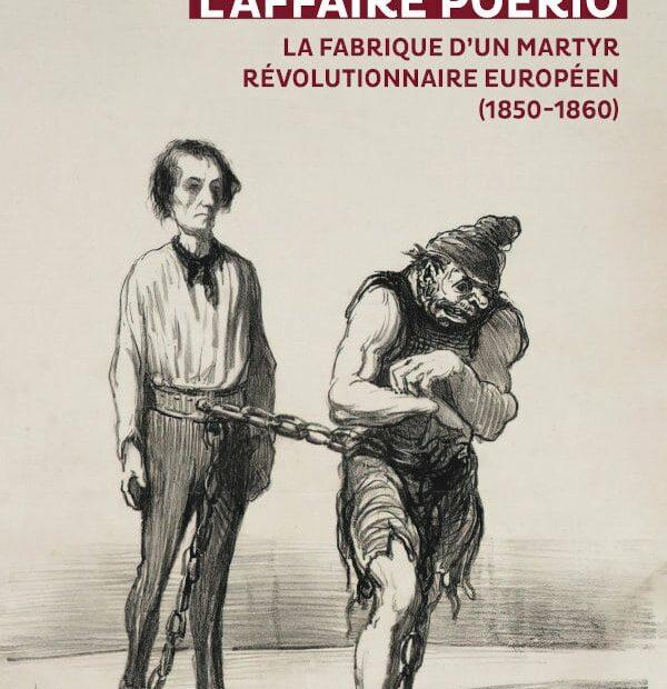 Couverture de L'affaire Poerio (1851-1859) La fabrique d'un martyr révolutionnaire européen (1850-1860), Pierre-Marie Delpu, CNRS éditions, 2021